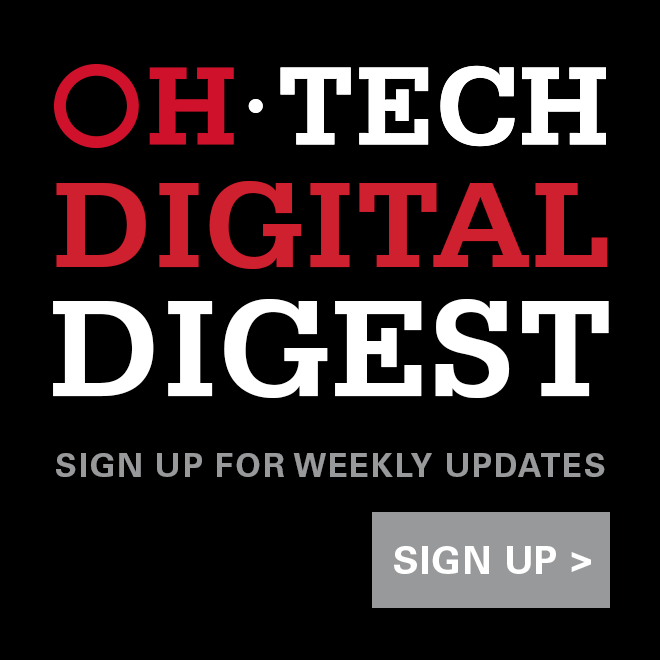 OH-TECH Digital Digest: Sign up for weekly updates.